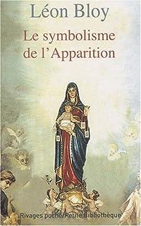 Le symbolisme de l'apparition, Bloy, Léon