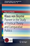 img - for Klaus von Beyme: Pioneer in the Study of Political Theory and Comparative Politics (SpringerBriefs on Pioneers in Science and Practice) (Volume 14) by Klaus von Beyme (2013-11-02) book / textbook / text book