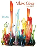 Viking Glass, 1944-1970 (Schiffer Book for Collectors)
