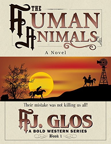 The Human Animals: Their Mistake Was Not Killing Us All (A Bold Western Series Book 1) - Bold Animal