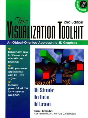 The Visualization Toolkit: An Object-Oriented Approach to 3-D Graphics (2nd Edition)