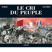 CRI DU PEUPLE (LE) T.03 : LES HEURES SANGLANTES