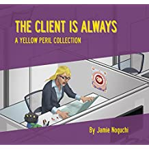 The Client is Always: A Yellow Peril Collection