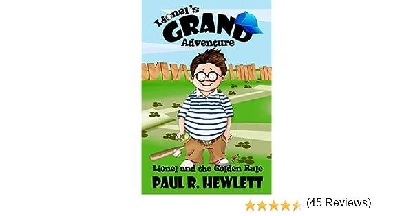 Lionel's Grand Adventure, book 1: Lionel and the Golden Rule ...