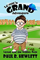 Lionel's Grand Adventure, book 1: Lionel and the Golden Rule: (kids books - children's books - kids adventure books - kids books that are funny)
