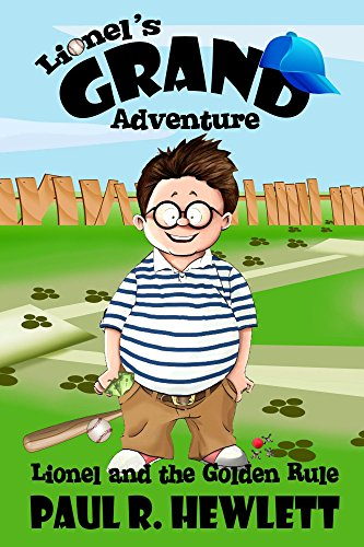 Book: Lionel's Grand Adventure (Lionel and the Golden Rule) by Paul R. Hewlett