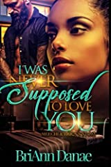 I Was Never Supposed To Love You: Meechi & Erica's Story Paperback