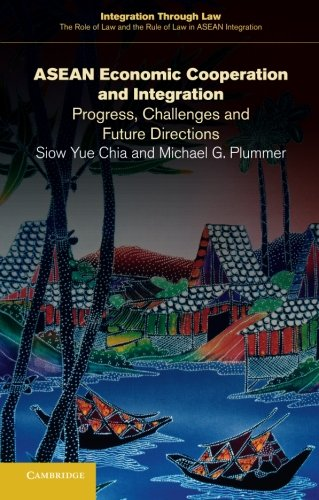 ASEAN Economic Cooperation and Integration: Progress, Challenges and Future Directions (Integration through Law:The Role of Law and the Rule of Law in ASEAN Integration)