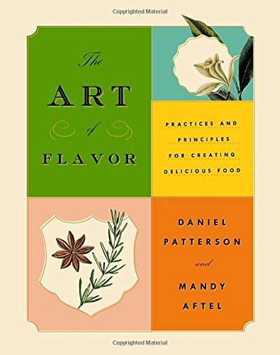 The Art of Flavor: Practices and Principles for Creating Delicious Food cover