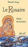Le Rosaire : Prière de lumière par Ange