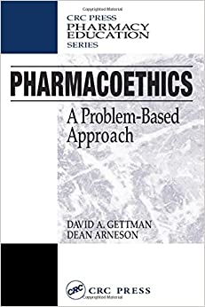 Pharmacoethics: A Problem-Based Approach (Pharmacy Education Series)
