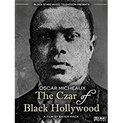 Oscar Micheaux: The Czar of Black Hollywood