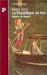 La République du lion : Histoire de Venise