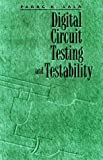 img - for Digital Circuit Testing and Testability (The Morgan Kaufmann Series in Computer Architecture and Design) book / textbook / text book