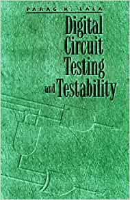 Digital circuit testing and testability by parag k lala