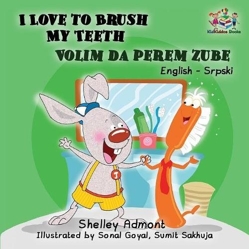 i-love-to-brush-my-teeth-english-serbian-children-s-book-bilingual-serbian-book-for-kids-english-serbian-bilingual-collection-serbian-edition