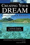 Creating Your Dream, Christopher Dorris, 0595817084