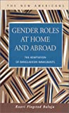 Gender Roles at Home and Abroad : The Adaptation of Bangladeshi Immigrants, Baluja, Kaari Flagstad, 1931202516