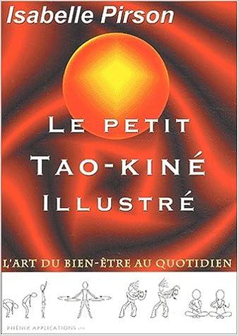 Livre Le petit Tao-Kiné illustré : L'art du bien-être au quotidien pdf, epub ebook