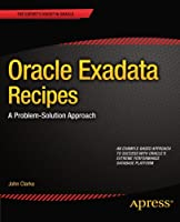 Oracle Exadata Recipes: A Problem-Solution Approach Front Cover