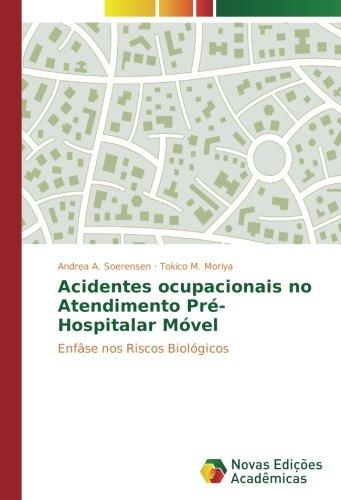 Acidentes ocupacionais no Atendimento Pré-Hospitalar Móvel: Enfâse nos Riscos Biológicos (Portuguese Edition)
