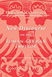 Hermann Conring's New Discourse on the Roman-German Emperor, Conring, Hermann and Fasolt, Constantin, 0866983252