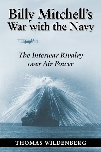 Image of Billy Mitchell's War with the Navy: The Interwar Rivalry Over Air Power