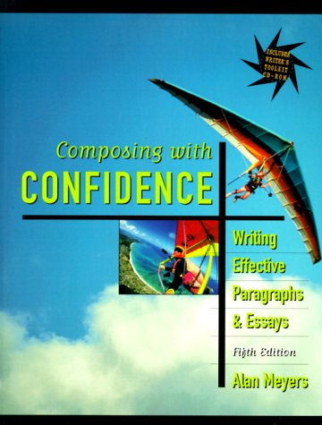 composing with confidence writing effective paragraphs and essays Composing with confidence: writing effective paragraphs and essays / edition 5 this reader-friendly sixth edition of composing with confidence focuses on the writing of paragraphs and essays within the composing process.