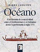 Océano: Una Historia De Conectividad Entre El