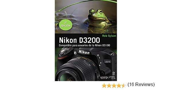 Nikon D3200 (Photoclub): Amazon.es: Sylvan, Rob: Libros