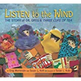 Listen to the Wind: The Story of Dr. Greg & Three Cups of Tea (Rise and Shine)