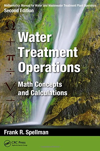 (Mathematics Manual for Water and Wastewater Treatment Plant Operators - Three Volume Set: Mathematics Manual for Water and Wastewater Treatment Plant ... Treatment Plant Operators) (Volume 1))