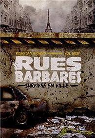 Rues barbares - Survivre en ville par  Piero San Giorgio