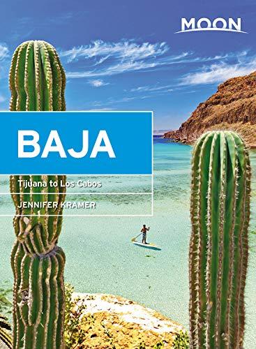 Moon Baja: Tijuana to Los Cabos (Travel Guide)...