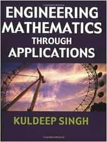 engineering mathematics through applications kuldeep singh pdf download