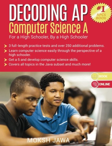 Decoding AP Computer Science A: For a High Schooler, By a High Schooler