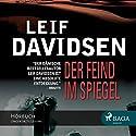 Der Feind im Spiegel Hörbuch von Leif Davidsen Gesprochen von: Samy Andersen