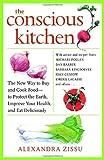 The Conscious Kitchen, Alexandra Zissu, 0307461408