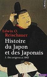 Histoire du Japon et des Japonais : Tome 1, Des origines à 1945