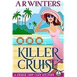 Killer Cruise: A Humorous Cruise Ship Cozy Mystery (Cruise Ship Cozy Mysteries Book 1)
