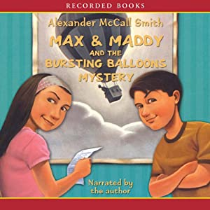 Max & Maddy and the Bursting Balloons Mystery Audiobook