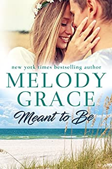 Meant to Be (Sweetbriar Cove Book 1) by [Grace, Melody]