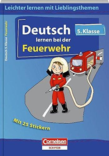 deutsch-lernen-bei-der-feuerwehr-5-klasse-leichter-lernen-mit-lieblingsthemen-cornelsen-scriptor-leichter-lernen-mit-lieblingsthemen