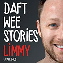 Daft Wee Stories Audiobook by  Limmy Narrated by  Limmy