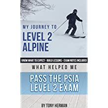 My Journey to Level 2: What Helped Me Pass the PSIA Level 2 Exam
