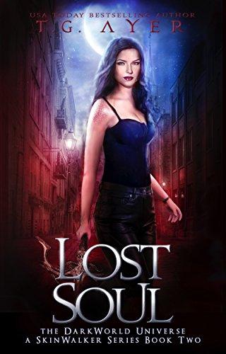 Lost Soul: A SkinWalker Novel #2: A DarkWorld Series (DarkWorld: SkinWalker)