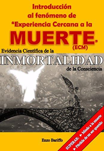 """Introducción al fenómeno de """"Experiencia Cercana a la Muerte"""" (ECM): Evidencia"""