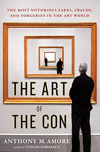 The Art of the Con: The Most Notorious Fakes, Frauds, and Forgeries in the Art World - Con Insert