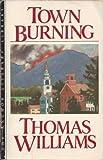 Town Burning, Thomas Williams, 0385242506