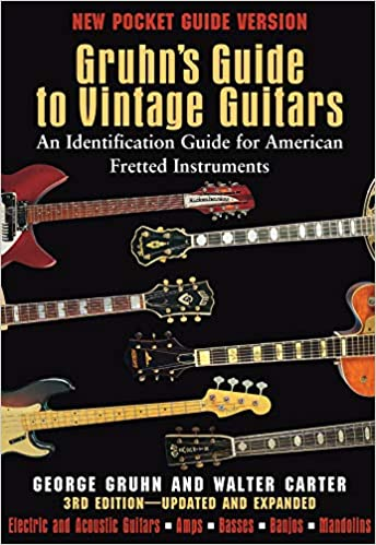 Gruhns Guide to Vintage Guitars An Identification Guide for American Fretted Instruments